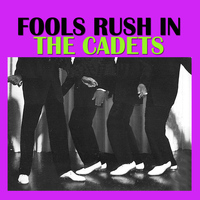 The Cadets - Fools Rush In