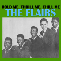 The Flairs - Hold Me, Thrill Me, Chill Me