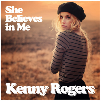 Kenny Rogers - She Believes in Me - Single