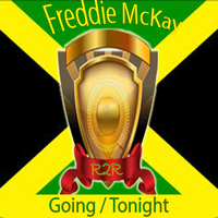 Freddie McKay - Going / Tonight