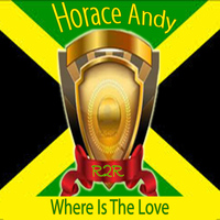 Horace Andy - Where Is the Love