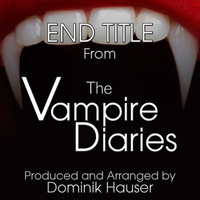 "Dominik Hauser - End Titles (From ""The Vampire Diaries"")"