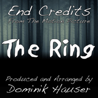 "Dominik Hauser - End Credits (From ""The Ring"")"