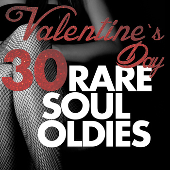 Various Artists - Valentine's Day 30 Rare Soul Oldies