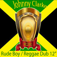 Johnny Clarke - Rude Boy / Reggae Dub 12""