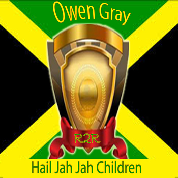 Owen Gray - Hail Jah Jah Children