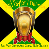 Rod Taylor - Bad Man Comes and Goes / Nuh Chuck It