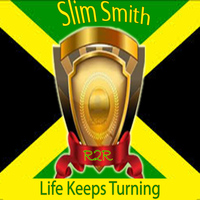 Slim Smith - Life Keeps Turning