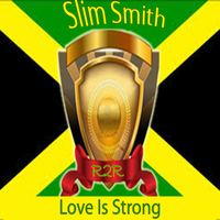 Slim Smith - Love Is Strong