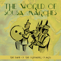 The Band Of The Grenadier Guards - The World of Sousa Marches