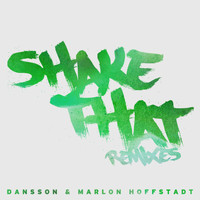 Dansson & Marlon Hoffstadt - Shake That (Remixes [Explicit])