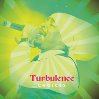 Turbulence - Turbulence Choices