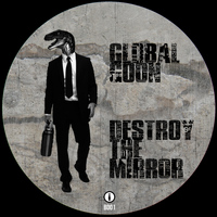 Global Goon - Destroy the Mirror