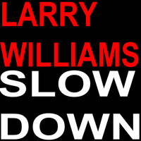 Larry Williams - Slown Down