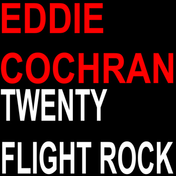 Eddie Cochran - Twenty Flight Rock
