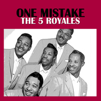 The 5 Royales - One Mistake