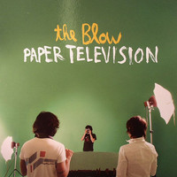 The Blow - Paper Television