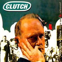 Clutch - Slow Hole to China: Rare & Rereleased