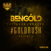 Ben Gold - #Goldrush Volume 1