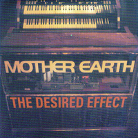 Mother Earth - Desired Effect Live