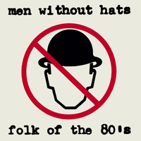 Men Without Hats - Folk of the 80's