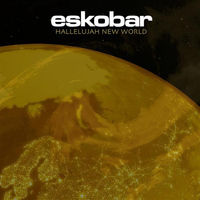 Eskobar - Hallelujah New World