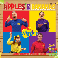 The Wiggles - Apples & Bananas: A Wiggly Collection of Nursery Rhymes