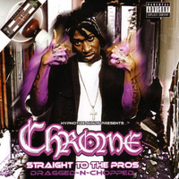 Chrome - Straight To The Pros - Dragged N Chopped (Explicit)