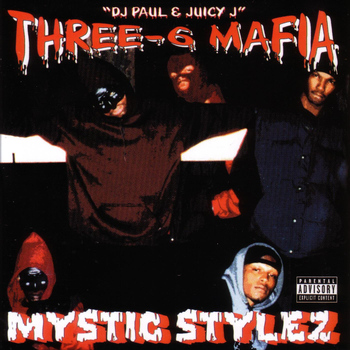 Three 6 Mafia - Mystic Stylez (Explicit)