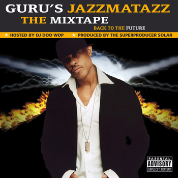 Guru's Jazzmatazz - The Mixtape