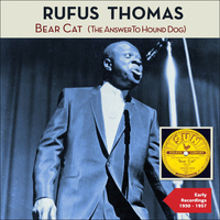 Rufus Thomas - Bear Cat (The Answer to Hound Dog)