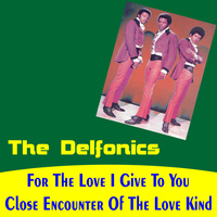 The Delfonics - For the Love I Give to You