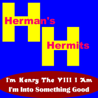 Herman's Hermits - I'm Henry the VIII I Am