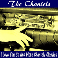 The Chantels - I Love You so and More Chantels Classics