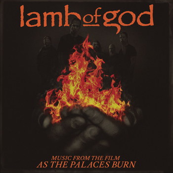 Lamb Of God - Music from the film As the Palaces Burn (Explicit)