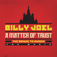 Billy Joel - A Matter of Trust - The Bridge to Russia: The Music (Live)