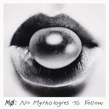 MØ - No Mythologies to Follow (Explicit)