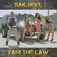Sak Noel - I Am The Law [Remixes]