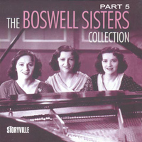 Boswell Sisters - The Boswell Sisters Collection Pt. 5