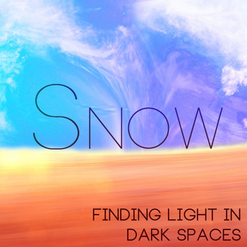 Snow - Finding Light in Dark Spaces