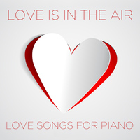 Richard Clayderman - Love Is in the Air: Love Songs for Piano