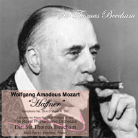 "Sir Thomas Beecham - Mozart: ""Haffner"" Symphony No. 35 in D Major, K. 385 - Concerto for Piano No. 19 in F Major, K. 459"