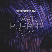 There For Tomorrow - Dark Purple Sky