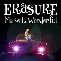 Erasure - Make It Wonderful