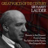 Sir Harry Lauder - Great Voices of the Century