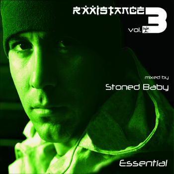 Stoned Baby - Rxxistance, Vol. 3: Essential. Mixed by Stoned Baby
