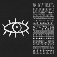 DZ Deathrays - Gina Works At Hearts