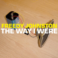 Freedy Johnston - The Way I Were