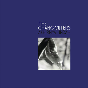 The Changcuters - Akhirnya Indah