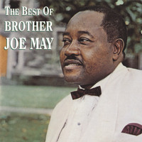 Brother Joe May - The Best Of Brother Joe May
